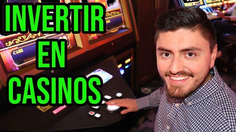 Invertir en casinos